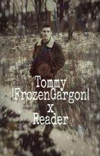 Unique - Tommy X Reader (FrozenGargon) by MrsCassaWeird