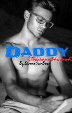 Daddy (TeacherxStudent) by QueenSarBear