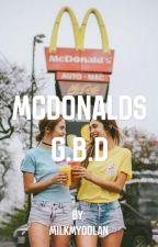 Mcdonalds //g.b.d by milkmydolan
