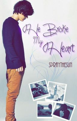 He Broke My Heart (Harry Styles FanFic)