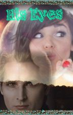 His Eyes (Carlisle Cullen Love Story) (Complete) by Dean_SamW67
