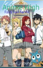 Anime High (Fairy Tail Fanfic) by uae_jiyoung