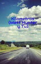 Kilometros (Matt Hunter y Tu) by stephaniecardns