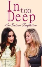 In Too Deep (Emison) GirlxGirl by LBrooks23