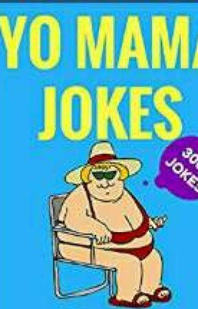 Crazy Yo Mama Jokes by geniusciger
