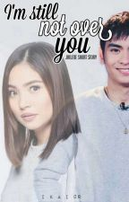 I'm Still Not Over You (JaiLene Fanfic) by ikai08