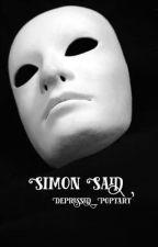 Simon Said by Depressed_Poptart