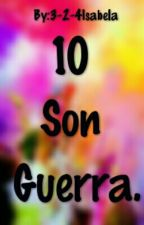 10 Son Guerra.  by 3-2-4Isabela