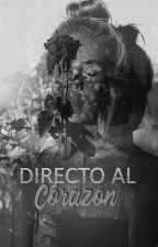 Directo Al Corazon (TERMINADA) by -MerSevilla