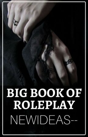 Big Book of Roleplay by newideas--