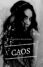 CAOS by Francesca209704