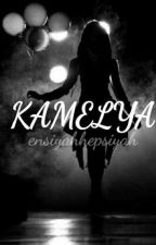 ~KAMELYA~  by ensiyahhepsiyah