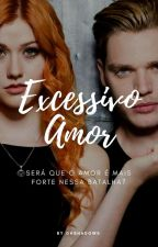 Excessivo Amor by opsclace