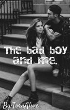 The Bad Boy And Me. by TornAlive