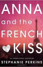 Anna and the French Kiss Rant by KennedyAshton