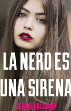 La Nerd es una Sirena by jesmeraldanp