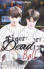 """""""Dead Ball"""" - 🌸Jikook/Kookmin Fanfic🌸 by itseimymtzx"""