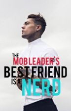 The mob leader's best friend is a nerd by Gaspair