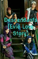 Descendants (An Evie Love Story) by Madison_Montero