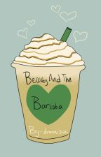 The Beauty and the Barista by dream13211