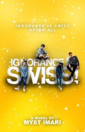 Ignorance Is Swiss! by MystoganJellal717
