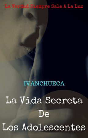 La Vida Secreta De Los Adolescentes by IvanChueca