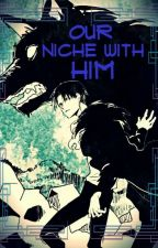 Our Niche With Him by Devil_Spawn