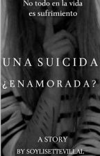 Una Suicida ¿Enamorada? / A.V / Terminada by SoyLisetteVillal