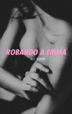 Robando A Emma by MCRomances