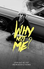 why not me ; ross lynch o.s by -newaddictions