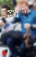Dragon Valley [On Hold] by xcharretje