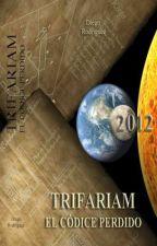 Trifariam, El Códice Perdido by DiegoRodriguezAlvare