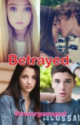 Betrayed by ForeverYoungest