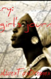 Slavery: One Girl's Journey by xLivexToxDreamx