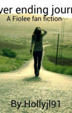Never ending journey (a fiolee fanfiction) by Only_my_kind