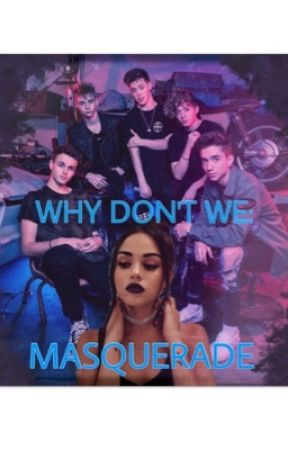 WHY DONT WE: MASQUERADE  by ag1104
