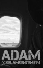 ADAM by selambenyeniyim