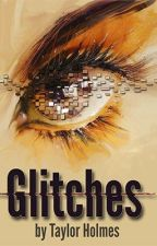 Glitches by taylor-holmes
