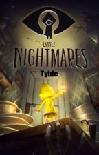 Little Nightmares  by TybleYT
