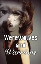 Werewolves And Warriors by the_pink_lady_101