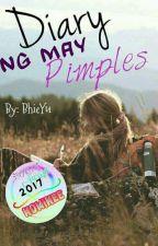 Diary ng may Pimples by BhieYu