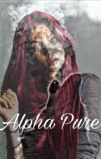 Alpha Pure by potterhead_08