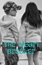 The Heart Breaker by princessshaeyy