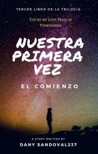 Nuestra Primera Vez  by DanySandoval237