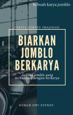 Biarkan Jomblo Berkarya by KDE_17