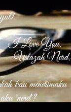I Love You,Ustazah Nerd! by 1Yuyul1