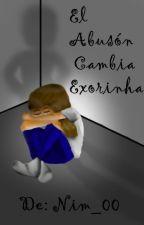 El abusón cambia - Exorinha [ Terminada ] by Nim_00