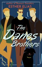 THE DANES BROTHERS by HaddieHarper