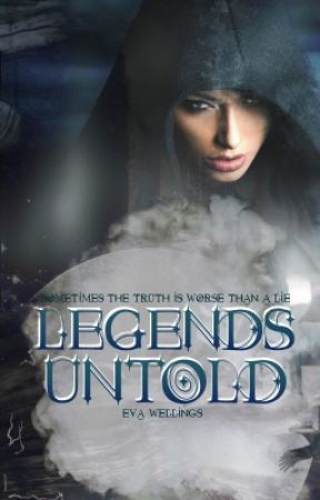 Legends Untold by StardustBlueEyes