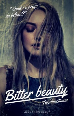 Bitter beauty. H.S by TwoDirectionxx